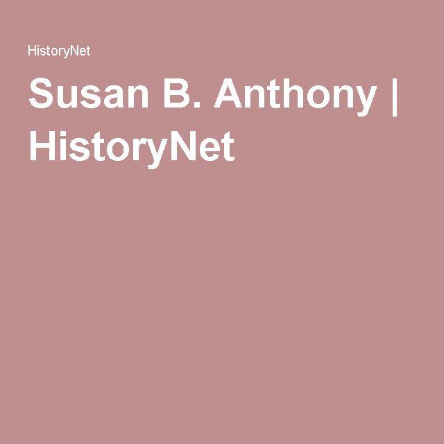 Susan B. Anthony | HistoryNet