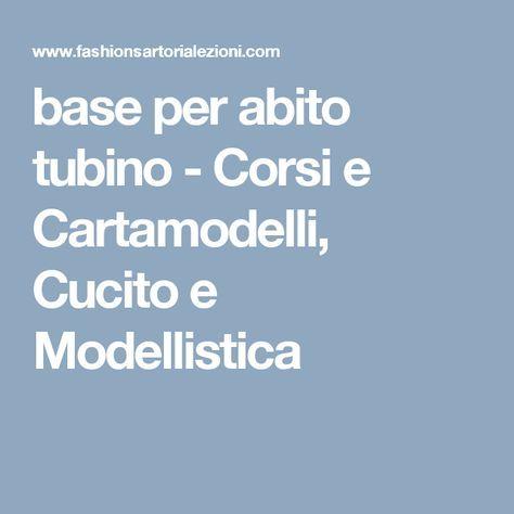 base per abito tubino - Corsi e Cartamodelli, Cucito e Modellistica