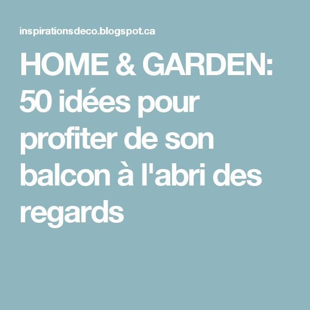 Les 25 meilleures id es de la cat gorie intimit de balcon for Isoler son jardin des regards