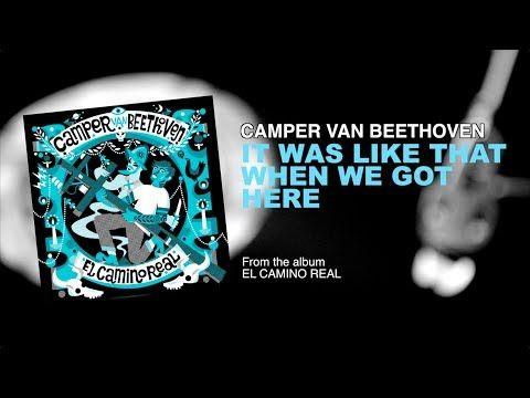 Camper Van Beethoven - It Was Like That When We Got Here - YouTube