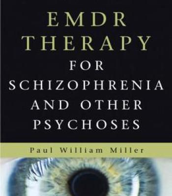 Emdr Therapy For Schizophrenia And Other Psychoses PDF