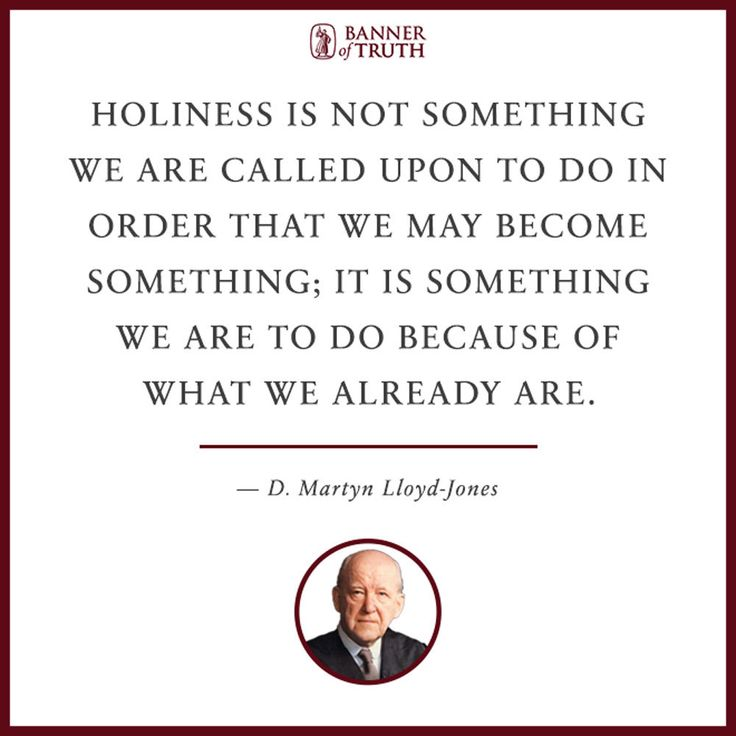 Something we are to do... —D. Martyn Lloyd-Jones https://banneroftruth.org/us/about/banner-authors/d-martyn-lloyd-jones/
