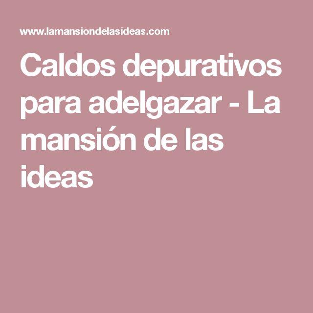 Caldos depurativos para adelgazar - La mansión de las ideas