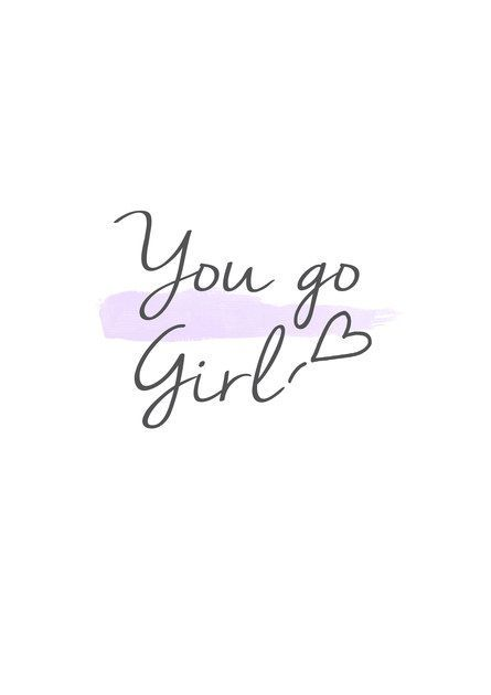 Image result for you go girl quote | dope | Girl quotes