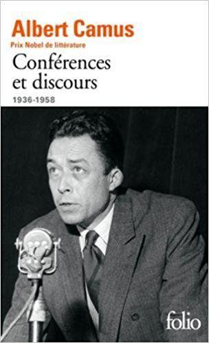 Conférences et discours: (1936-1958) - Albert Camus