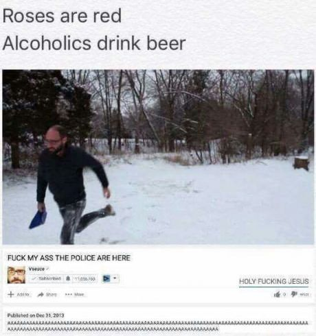Roses are red, Alcoholics drink bear