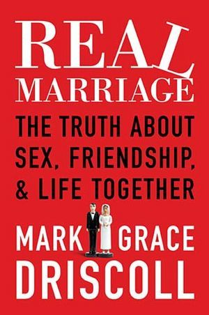 This is ol news, but nice analysis from a man's point of view |Grace and Mark Driscoll Write a How-Not-To Book on Marriage