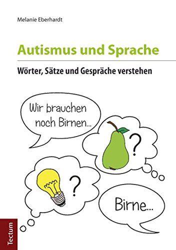 Autismus und Sprache: Wörter, Sätze und Gespräche verstehen von Melanie Eberhardt http://www.amazon.de/dp/3828834701/ref=cm_sw_r_pi_dp_p.Lbxb128AK9G