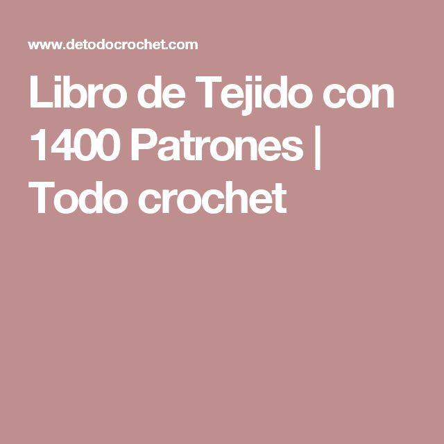 Libro de Tejido con 1400 Patrones | Todo crochet