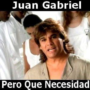 Juan Gabriel - Pero Que Necesidad acordes
