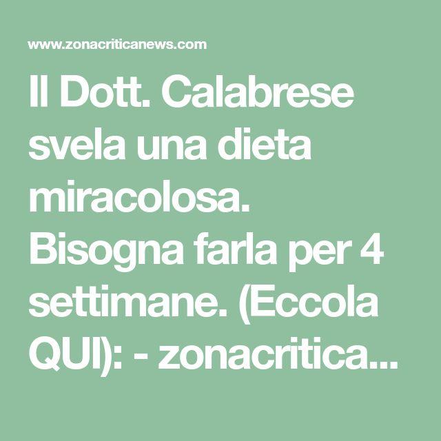 Il Dott. Calabrese svela una dieta miracolosa. Bisogna farla per 4 settimane. (Eccola QUI): - zonacriticanews