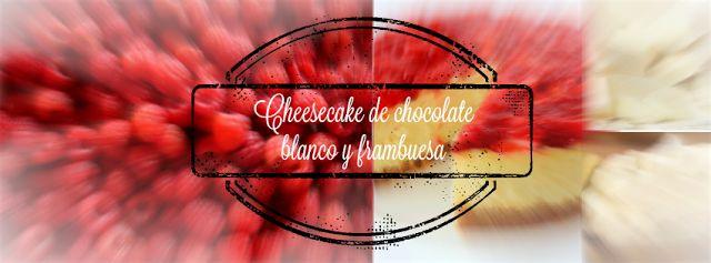 Cheesecake de chocolate blanco y frambuesa