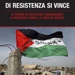 Di Resistenza Si Vince, di Fulvio Grimaldi