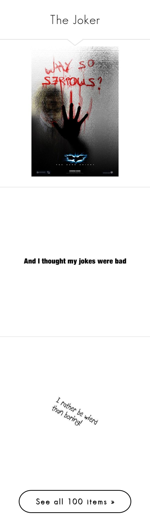 """""""The Joker"""" by carissa-chaos ❤ liked on Polyvore featuring batman, joker, other, text, the joker, quotes, words, fillers, phrase and saying"""