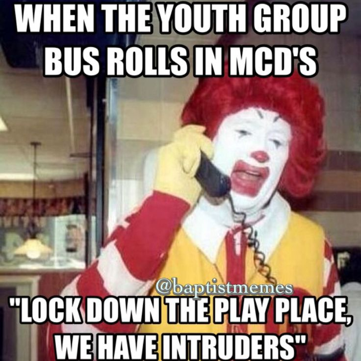 Youth group and McDonalds | Baptist Memes Original ...