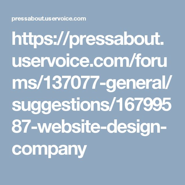 https://pressabout.uservoice.com/forums/137077-general/suggestions/16799587-website-design-company
