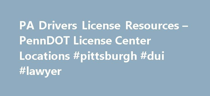 PA Drivers License Resources – PennDOT License Center Locations #pittsburgh #dui #lawyer http://design.nef2.com/pa-drivers-license-resources-penndot-license-center-locations-pittsburgh-dui-lawyer/  PA License Information PA License is the source for all information related to PA license issues in Pennsylvania. From the application process to fixing those problems you may have had with your pa license in the past to taking your driving test and drivers education for learners permit tests. PA…