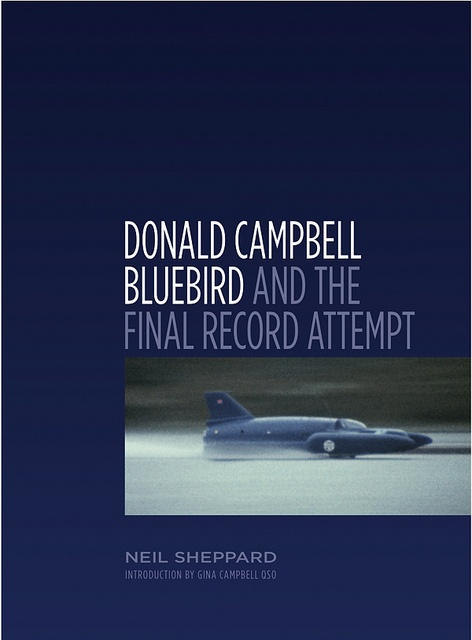 Donald Campbell, Bluebird And The Final Record Attempt by Neil Sheppard