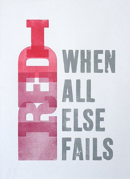 """Red to the rescue!...""""when all else fails"""" #winefixin (Wine Bottle Typography) #cRed #cGreys"""