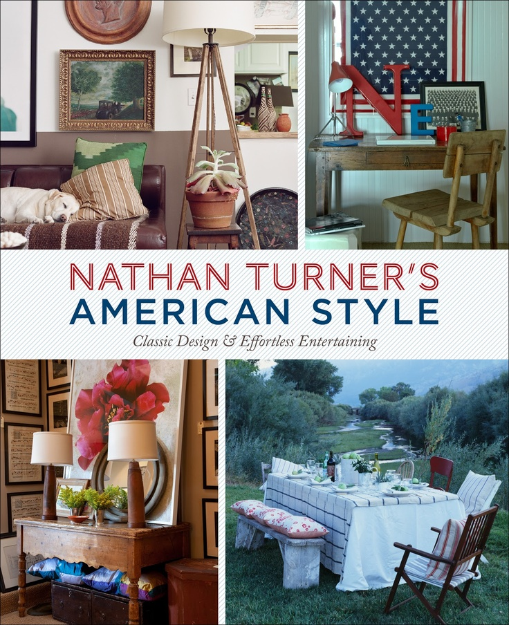 Nathan Turners American Style Classic Design And Effortless Entertaining Book