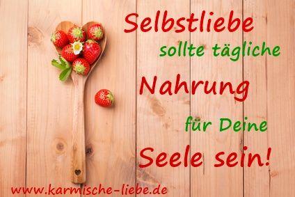 """""""Selbstliebe sollte tägliche Nahrung für Deine Seele sein!""""  Karmische-Liebe.de"""