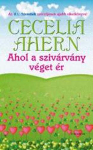 Cecelia Ahern: Ahol a szivárvány véget ér