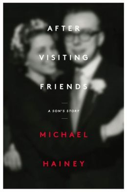 After Visiting Friends: A Son's Story ~ nonfiction; Wonderful.  Deep.
