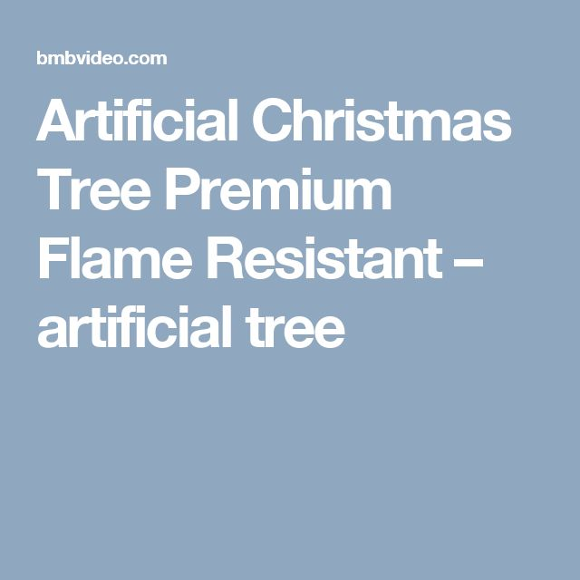Artificial Christmas Tree Premium Flame Resistant – artificial tree