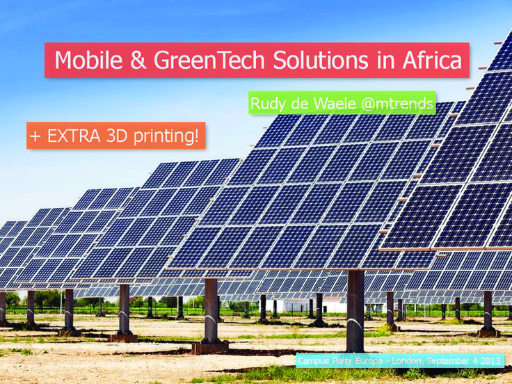 mobile-greentech-solutions-in-africa-campus-party-europe by Rudy De Waele via Slideshare