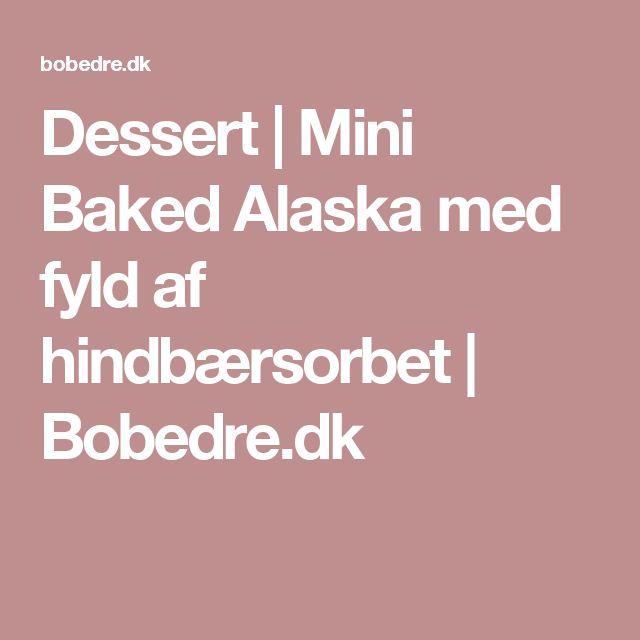 Dessert   Mini Baked Alaska med fyld af hindbærsorbet   Bobedre.dk