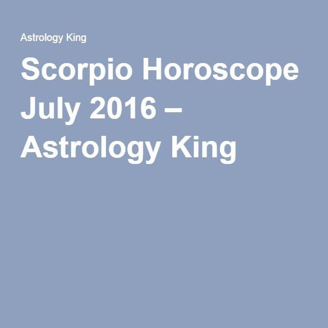 Scorpio Horoscope July 2016 – Astrology King