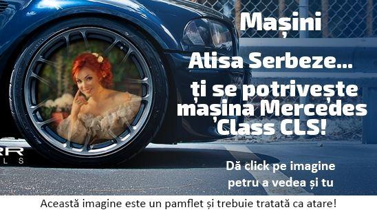 Alisa Serbezeanu ți se potrivește mașina Mercedes Class CLS!