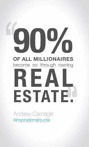 """90% of all millionaires become so through owning real estate"" - Andrew Carnegie #inspirationalquote #realestate #wealth"