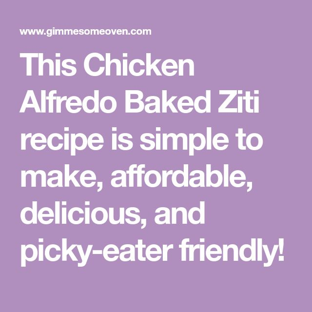 This Chicken Alfredo Baked Ziti recipe is simple to make, affordable, delicious, and picky-eater friendly!