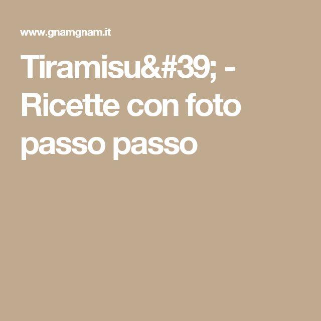 Tiramisu' - Ricette con foto passo passo