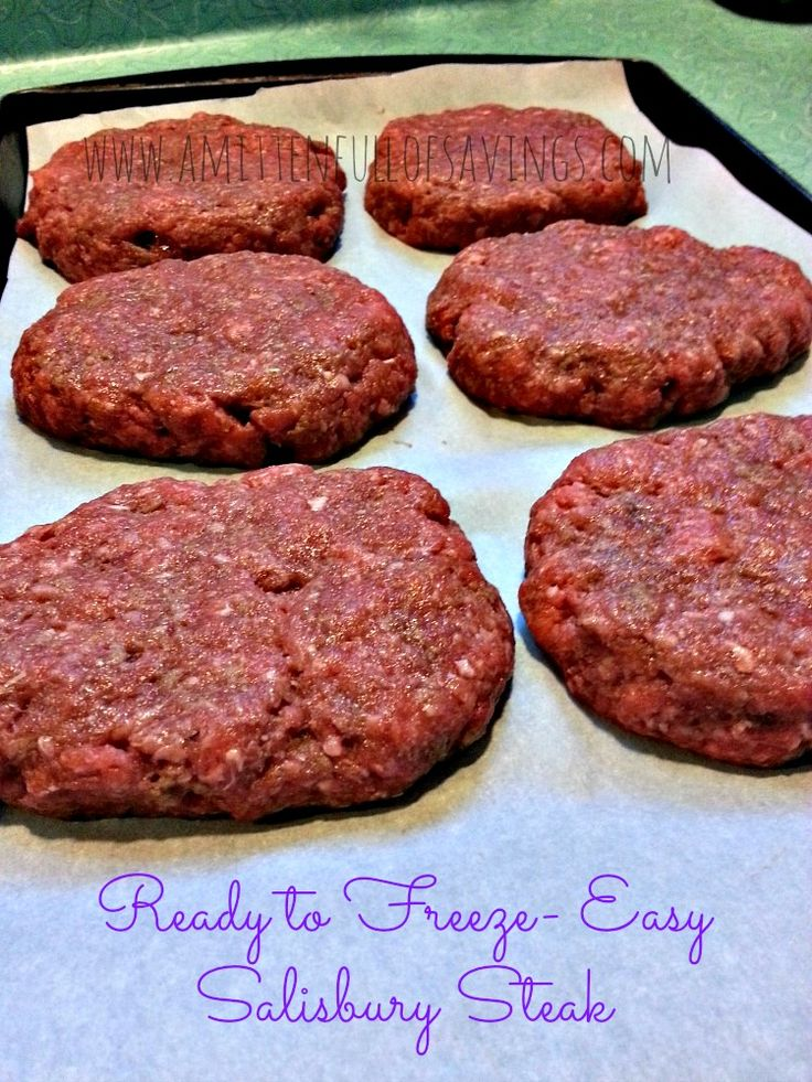 Freezer Friendly Recipes Easy Salisbury Steak Easy Steak Recipes Salisbury Steak Freezer