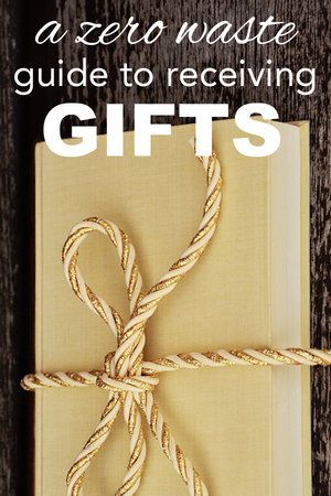 Going Zero Waste: A Zero Waste Guide to Receiving Gifts