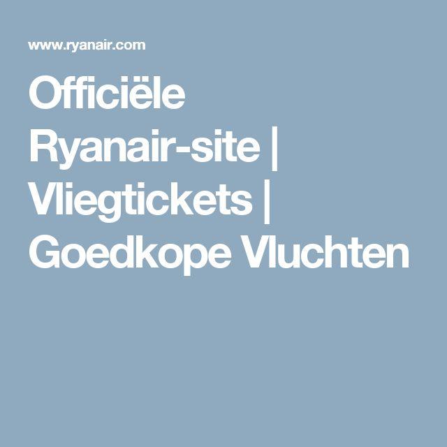 Officiële Ryanair-site   Vliegtickets   Goedkope Vluchten