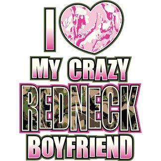 Redneck Love Quotes For Your Boyfriend