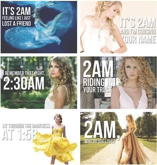 How did I never notice this? Apparently all of the dramatic moments in Taylor Swift's life, of which there are many, happen at 2 in the morning.
