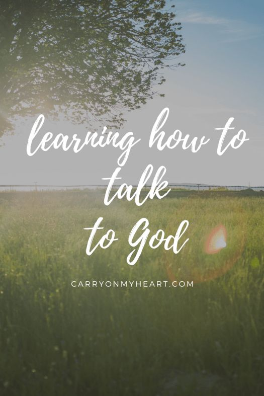 Learning in the most unlikely of places for how to talk to God.-Carry on My Heart – Choosing faith over fear in the everyday..