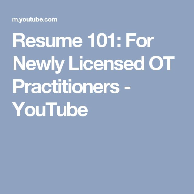 Resume 101: For Newly Licensed OT Practitioners - YouTube