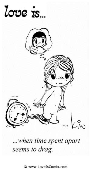 Love Is... when time spent apart seems to drag.