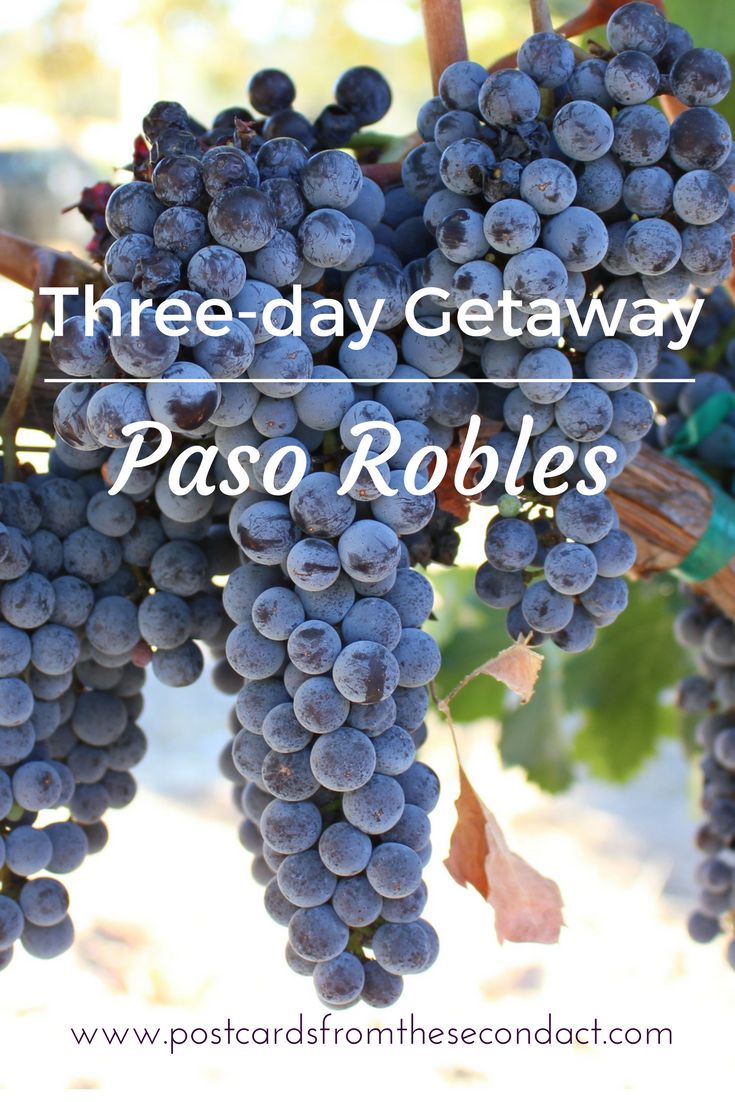Getaway Itinerary for Paso Robles, California - Three days in Paso