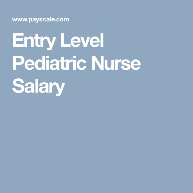 Entry Level Pediatric Nurse Salary