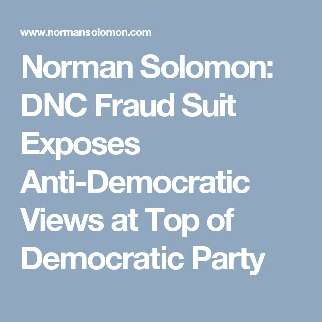 Norman Solomon: DNC Fraud Suit Exposes Anti-Democratic Views at Top of Democratic Party