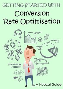 Getting Started With Conversion Rate Optimisation - http://www.koozai.com/resources/whitepapers/getting-started-with-conversion-rate-optimisation/
