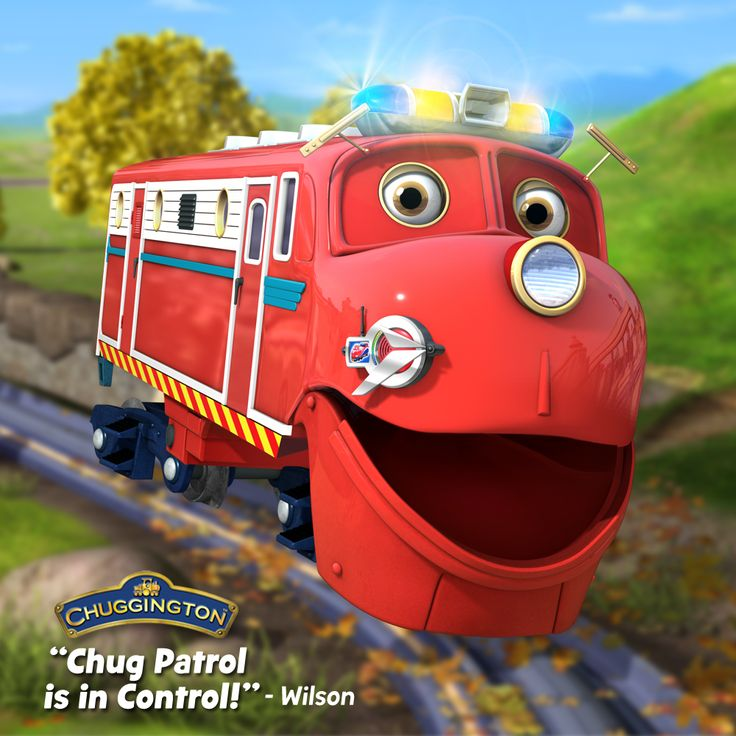 Quot Chug Patrol Is In Control Quot Wilson Chuggington Quotes