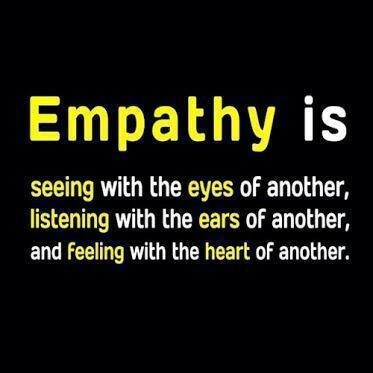 empathy - the first step to compassion.