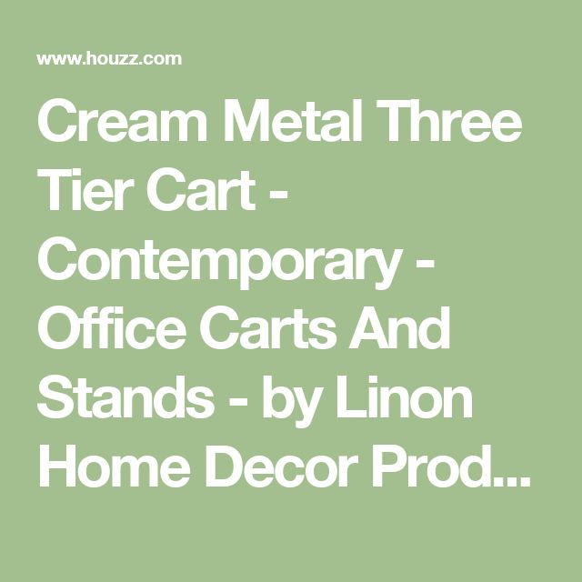 Cream Metal Three Tier Cart - Contemporary - Office Carts And Stands - by Linon Home Decor Products